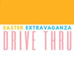Easter Extravaganza Drive Thru